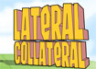 Lateral Collateral